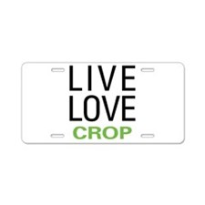 Live Love Crop Aluminum License Plate
