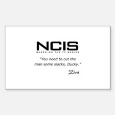 NCIS Ziva David Slacks Quote Sticker (Rectangle)