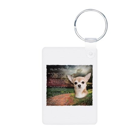 """Why God Made Dogs"" Chihuahua Aluminum Photo Keych"