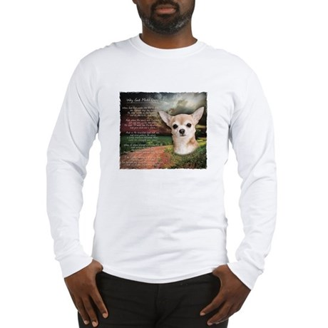 """""""Why God Made Dogs"""" Chihuahua Long Sleeve T-Shirt"""