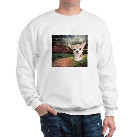 """Why God Made Dogs"" Chihuahua Sweatshirt"