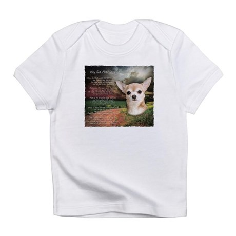 """""""Why God Made Dogs"""" Chihuahua Infant T-Shirt"""