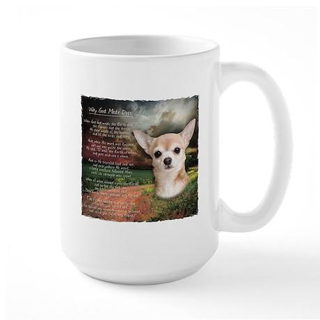 """Why God Made Dogs"" Chihuahua Large Mug"