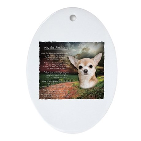 """Why God Made Dogs"" Chihuahua Ornament (Oval)"