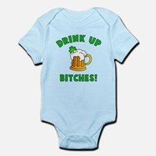 Drink Up Bitches! Infant Bodysuit