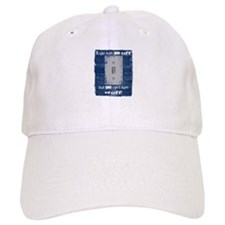 I can turn you off! Baseball Cap