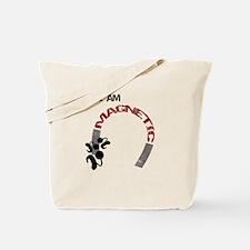 I am magnetic! Tote Bag