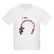 I am magnetic! T-Shirt