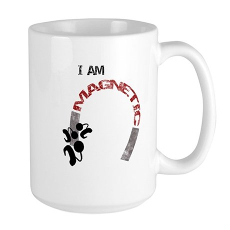 I am magnetic! Large Mug