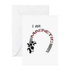 I am magnetic! Greeting Card