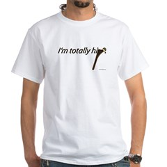 I'm Totally Hip Shirt