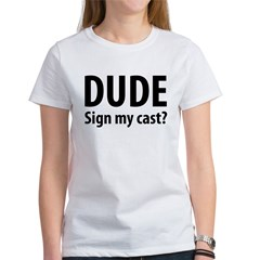 Dude Sign My Cast? Tee