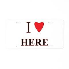 I Heart Here Aluminum License Plate