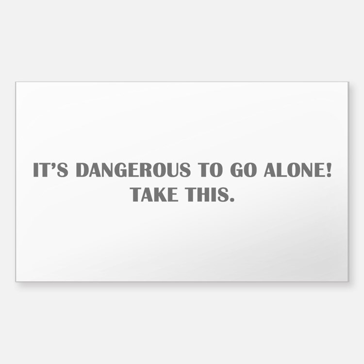 Dangerous To Go Alone Decal
