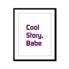 Cool Story, Babe Framed Panel Print