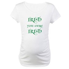 St. Patrick's Day Irish You Were Irish Shirt