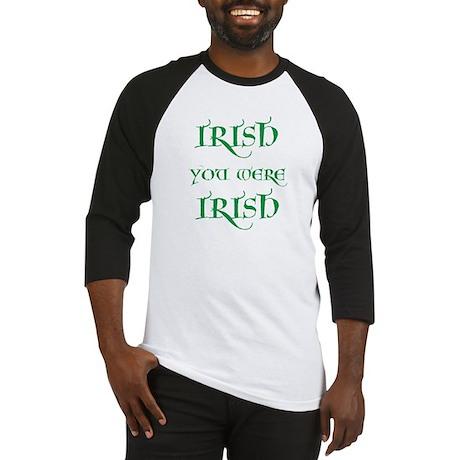 St. Patrick's Day Irish You Were Irish Baseball Je