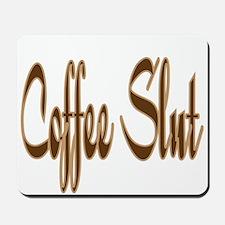 Coffee Slut Mousepad