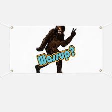 Bigfoot Yeti Sasquatch Wassup Banner