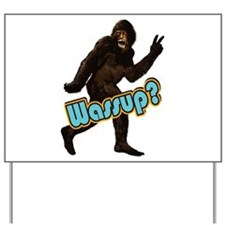 Bigfoot Yeti Sasquatch Wassup Yard Sign