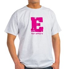 E for Effort Pink T-Shirt