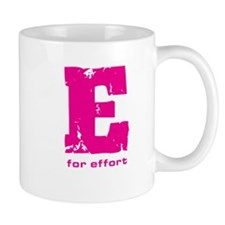 E for Effort Pink Mug