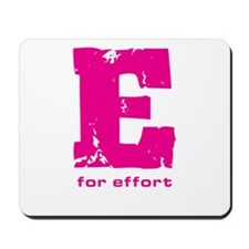 E for Effort Pink Mousepad