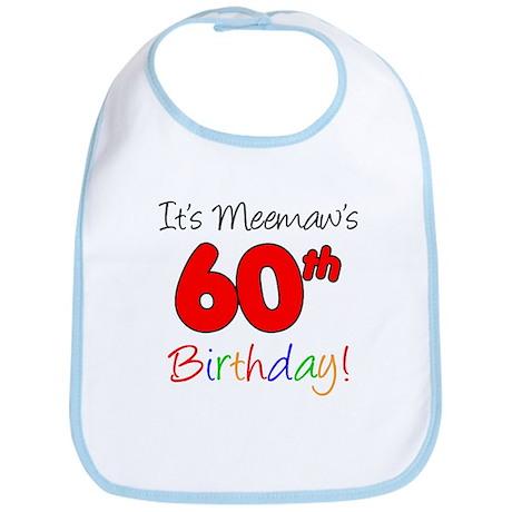 It's Meemaws 60th Birthday Bib