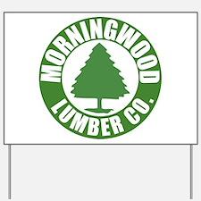 Morning Wood Lumber Co. Yard Sign
