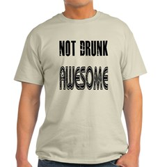 Not Drunk Awesome(black) T-Shirt