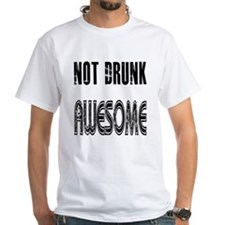 Not Drunk Awesome(black) Shirt