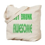 Not Drunk Awesome(green) Tote Bag