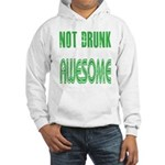 Not Drunk Awesome(green) Hooded Sweatshirt