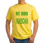 Not Drunk Awesome(green) Yellow T-Shirt