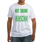 Not Drunk Awesome(green) Fitted T-Shirt
