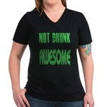 Not Drunk Awesome(green) Women's V-Neck Dark T-Shi