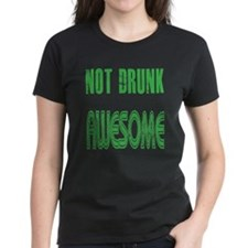 Not Drunk Awesome(green) Tee