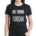 Not Drunk Awesome(white) Women's Dark T-Shirt