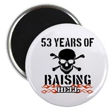 53 years of raising hell Magnet