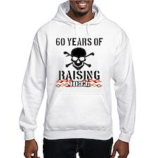 60 years of raising hell Hoodie