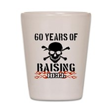 60 years of raising hell Shot Glass