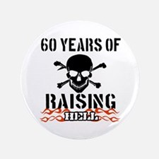 "60 years of raising hell 3.5"" Button"