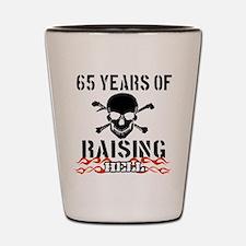 65 years of raising hell Shot Glass