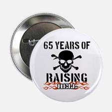"""65 years of raising hell 2.25"""" Button"""