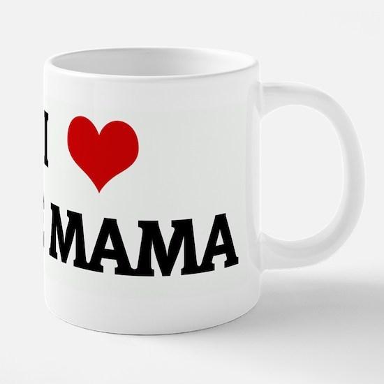 I Love JOE MAMA Mugs