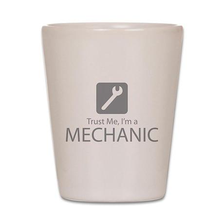 Trust Me Mechanic Shot Glass