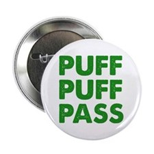 "PUFF PUFF PASS 2.25"" Button"