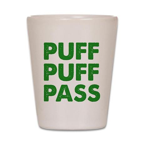 PUFF PUFF PASS Shot Glass