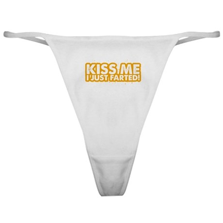 Kiss me I Just Farted Classic Thong
