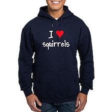 I LOVE Squirrels Hoodie